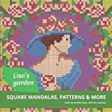 LISA'S GARDEN color by number book, 3x3 mm. sections.: SQUARE MANDALAS, PATTERNS & MORE...