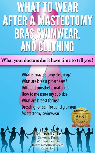 """Mastectomy Recovery"" book 6 ""What to Wear After a Mastectomy. Bras, Swimwear & Clothing"""