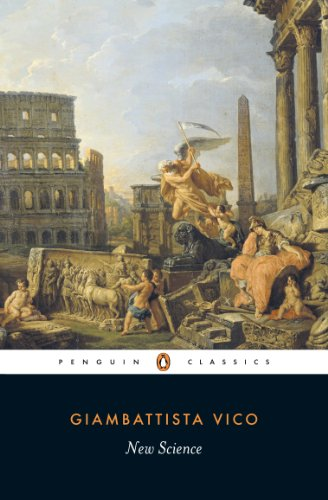 New Science: Principles of the New Science Concerning the Common Nature of Nations (Penguin Classics)