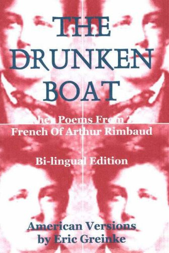 Drunken Boat: And Other Poems from the French of Arthur Rimbaud:  Amazon.co.uk: Greinke, Eric: 9780977252473: Books