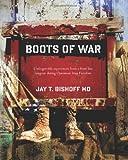Boots of War, Jay Bishoff, 1453852204