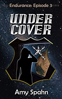 Under Cover (Endurance Book 3) by [Spahn, Amy, Spahn, A. C. ]