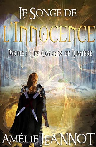 Le Songe De L Innocence Partie 3 Les Ombres De Lumiere