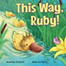This Way, Ruby! (Ruby the Duckling) (Volume 2)
