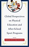 Global Perspectives on Physical Education and after-School Sport Programs, Chepyator-Thomson, Jepkorir Rose and Hsu, Shan-Hui, 0761865551