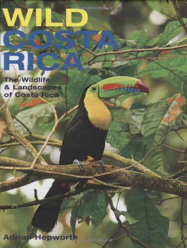 Wild Costa Rica: The Wildlife and Landscapes of Costa Rica (The MIT - Wildlife Photography Landscape