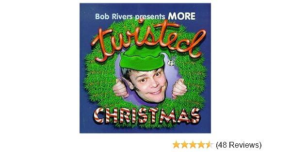 Bob Rivers Twisted Christmas.More Twisted Christmas By Bob Rivers Amazon Com Music