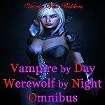 Vampire by Day Werewolf by Night Omnibus | Vianka Van Bokkem