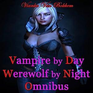 Vampire by Day Werewolf by Night Omnibus Audiobook