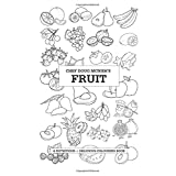 Chef Doug McNish's Fruit: A Nutritious + Delicious Colouring Book