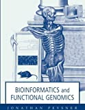 : Bioinformatics and Functional Genomics by Jonathan Pevsner (2003-11-04)