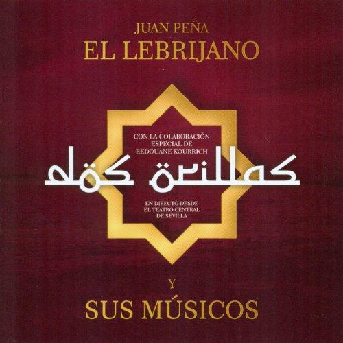 Amazon.com: Dos Orillas - En Directo Desde el Teatro Central de Sevilla: Juan Peña ¨El Lebrijano