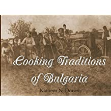 Cooking Traditions of Bulgaria (English Edition)