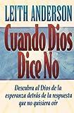 Cuando Dios Dice No, Leith Anderson, 0881134619