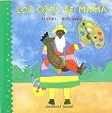Los Ojos de Mama, Lionel Koechlin, Clarisa De LA Rosa, 9802572136