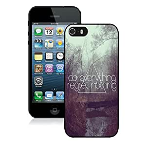 BINGO new arrived Do Everything Regret Nothing iPhone 5 5S Case Black Cover