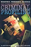 Solving Crimes Through Criminal Profiling, Rob Shone, 1404214380