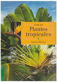 Plantes tropicales guide ned par Andreas Bärtels