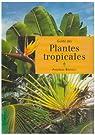 Plantes tropicales guide ned par Bärtels