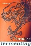 Paradise Fermenting, Gerd Balke, 1552124460