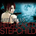 Red-Headed Stepchild Audiobook by Jaye Wells Narrated by Cynthia Holloway