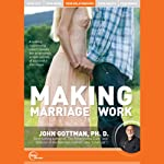 Making Marriage Work (Live) | Dr. John Gottman