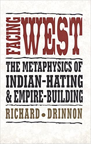 ?FULL? Facing West: The Metaphysics Of Indian-Hating And Empire-Building. Georgia Filling History puede Ruben Manija