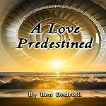 A Love Predestined | Ben Dedrick