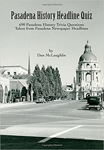 Buy Pasadena History Headline Quiz: 690 Pasadena History Trivia