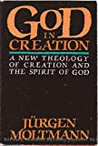 God in creation: A new theology of creation and the Spirit of God (The Gifford lectures)
