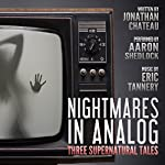 Nightmares in Analog: Three Supernatural Tales | Jonathan Chateau