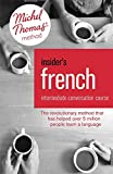 Insider's French: Intermediate Conversation Course, With the Michel Thomas Method