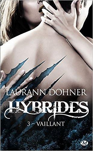 Hybrides - Tome 3 : Vaillant de Laurann Dohner 51c5E8IZFDL._SX307_BO1,204,203,200_
