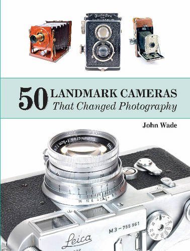 Book Cover: 50 Landmark Cameras That Changed Photography