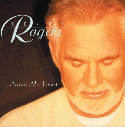 CD : Kenny Rogers - Across My Heart