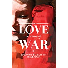 Love in a Time of War: An Historical World War Two Romance