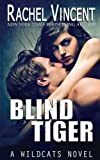 Blind Tiger (Wildcats) (Volume 2)