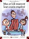 Max et Lili trouvent leur cousin angoissé par Dominique de Saint-Mars