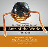 Bolton's Catalogue of Ants of the World, Barry Bolton and Gary Alpert, 0674021517