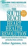 The South Beach Heart Health Revolution, Arthur Agatston, 0312942907