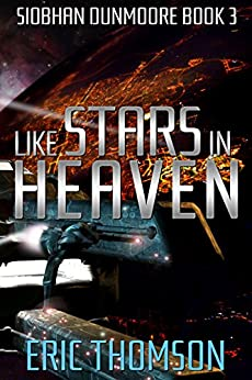 Like Stars in Heaven (Siobhan Dunmoore Book 3) by [Thomson, Eric]
