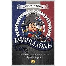 Rabullione: Uma autobiografia não autorizada de Napoleão Bonaparte