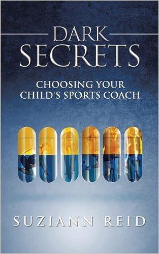 Book Dark Secrets: Choosing Your Child's Sports Coach