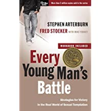 Every Young Man's Battle: Stategies for Victory in the Real World of Sexual Temptation: The Every Man Series