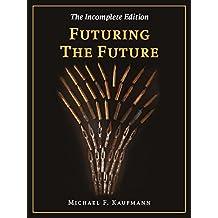 Futuring the Future: A Futurology Book