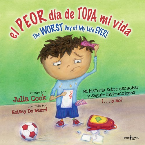 El Peor Dia De Toda Mi Vida / The Worst Day of My Life Ever (Best Me I Can Be!) (English and Spanish Edition) (My Best Day Ever)