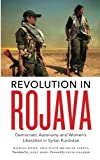 img - for Revolution in Rojava: Democratic Autonomy and Women's Liberation in the Syrian Kurdistan book / textbook / text book