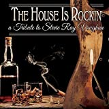 The House Is Rockin - A Tribute To Stevie Ray Vaughan