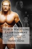 World Wrestling Entertainment: Past, Present, And Future Volume Two (Volume 2)