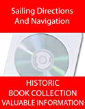 img - for Sailing Directions And Navigation   21 Historic Books On CD In PDF Format. book / textbook / text book